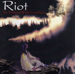 Riot-The Brethren Of the long house